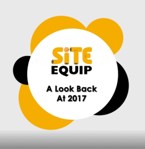A Look Back At Site Equip's 2017